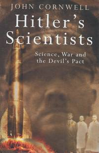 Hitler's Scientists__Science, War and the Devil's Pact