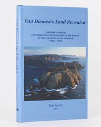 Van Diemen's Land Revealed. Flinders and Bass and their Circumnavigation of the Island in the...