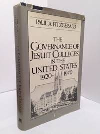 The Governance of Jesuit Colleges in the United States, 1920-1970