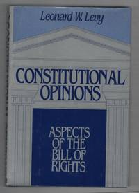 Constitutional Opinions: Aspects of the Bill of Rights