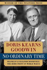 image of No Ordinary Time: Franklin and Eleanor Roosevelt - The Home Front in World War II