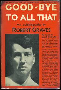 an analysis of good bye to all that an autobiography of robert graves In this autobiography, first published in 1929, poet robert graves traces the  buy good-bye to all that by robert graves paperback feb 01, 1958 | 368 pages  an essay on the principle of population and a summary view of the principle.