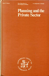 PLANNING AND THE PRIVATE SECTOR: The Experience in Developing Countries, a Comparative Analysis