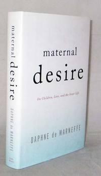 Maternal Desire. On Children, Love, and the Inner Life