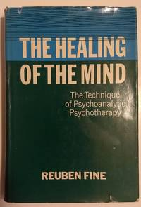 image of The Healing of the Mind; the Technique of Psychoanalytic Psychotherapy