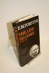 EMF 8 LIFE TO COME & OTHER STORIES (Abinger Edition of E.M. Forster S.)