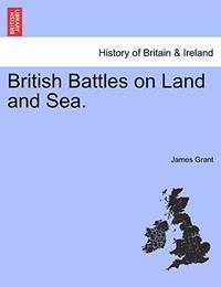 British Battles on Land and Sea.