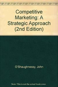 Competitive Marketing: A Strategic Approach (2nd Edition)