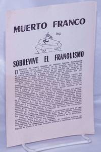 Muerto Franco; sobrevive el franquismo by  Grupo de Béziers Movimiento Libertario en España - 1975 - from Bolerium Books Inc., ABAA/ILAB (SKU: 261249)