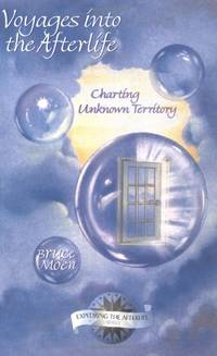 Voyages into the Afterlife: Charting Unknown Territory (Exploring the Afterlife): Charting...