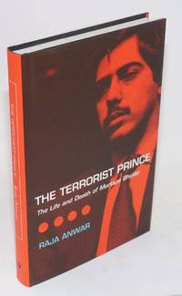 The terrorist prince; the life and death of Murtaza Bhutto. Translated by Khalid Hasan, foreword by Tariq Ali