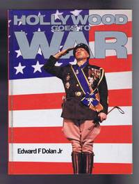 Hollywood Goes to War by Edward F Dolan Jr - First Edition - 1985 - from Bailgate Books Ltd and Biblio.com