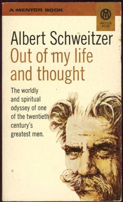 OUT OF MY LIFE AND THOUGHT With Postscript 1932-1949 by Everett Skillings, Schweitzer, Albert
