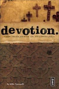 Devotion : A Raw-Truth Journal on Following Jesus