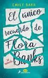 El único recuerdo de Flora Banks (Spanish Edition)