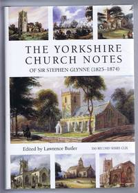 The Yorkshire Church Notes of Sir Stephen Glynne (1825-1874). Yorkshire Archaeological Society Records CLIX for the Years 2005 and 2006