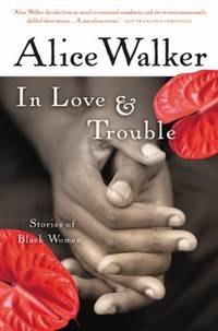 In Love and Trouble : Stories of Black Women