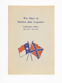 War Diary of Kinchen Jahu Carpenter; Company I Fiftieth North Carolina Regiment War Between the States 1861-'65