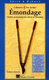 Émondage (Tailler et émonder les arbres et arbustes) by  Robert Kourik - Paperback - 1999 - from Librairie La Foret des livres (SKU: R169)