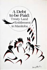 A Debt to Be Paid: Treaty Land Entitlement in Manitoba
