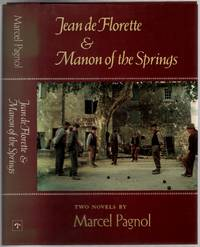The Water of the Hills. Jean de Florette & Manon of the Springs: Two Novels by  Marcel PAGNOL - First Edition - 1988 - from Between the Covers- Rare Books, Inc. ABAA and Biblio.co.uk