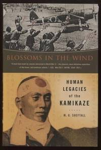 Blossoms in the Wind ;  Human Legacies of the Kamikaze  Human Legacies of  the Kamikaze