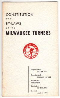 Constitution and By-Laws of the Milwaukee Turners