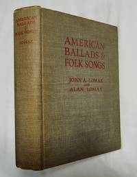 American Ballads & Folk Songs; First Ed. 1934 by Alan & John Lomax; Hardcover