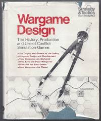 Wargame Design.  The History, Production, and Use of Conflict Simulation Games.  Strategy & Tactics Staff Study Nr. 2