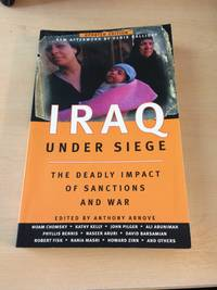 Iraq Under Siege. The Deadly Impact of Sanctions and War