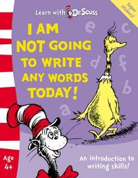 I Am Not Going To Write Any Words Today!: The Back to School Range (Learn With Dr. Seuss)