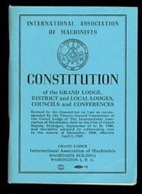 image of CONSTITUTION OF THE GRAND LODGE, DISTRICT AND LOCAL LODGES, COUNCILS AND CONFERENCES.  INTERNATIONAL ASSOCIATION OF MACHINISTS.