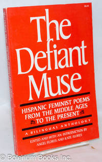 image of The Defiant Muse: Hispanic feminist poems from the Middle Ages to the present, a bilingual anthology