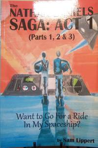 Want to Go For a Ride In My Spaceship?: The Nathan Daniels Saga: Act 1 (Parts 1, 2 & 3)