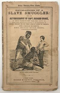 Revelations of a Slave Smuggler: Being the Autobiography of Capt. Rich'd Drake, an African Trader for Fifty Years..