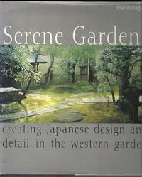 Serene Gardens.  Creating Japanese Design and Detail in the Western Garden