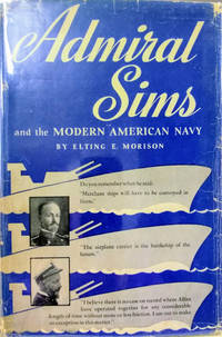 Admiral Sims and the Modern American Navy