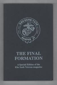 The Final Formation: A Special edition of the Khe Sanh Vereran Magazine (Khe Sanh Vets. Semper Fi. Army, Navy, Air Force) by  Ray W Stubbe - Paperback - First Edition - 1995 - from Recycled Records and Books and Biblio.com