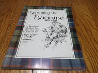 Beginning the Bagpipe; A Teaching Method for the practice Chanter