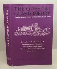 The Quest At Glastonbury A Biographical Study of Frederick Bligh Bond