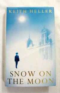 Snow on the Moon by  Keith Heller - 1st UK Edition - 1996 - from Adelaide Booksellers (SKU: BIB15661)