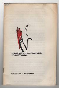Neither Victims nor Executioners by  Albert Camus - Reprint. 3rd Printing - from Sweet Beagle Books and Biblio.co.uk