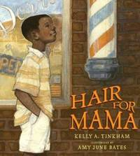 Hair for Mama by Kelly Tinkham - Hardcover - 2007 - from ThriftBooks (SKU: G0803729553I3N00)