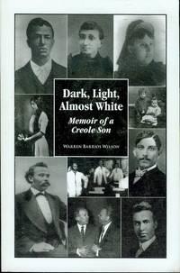Dark, Light, Almost White - Memoir Of A Creole Son
