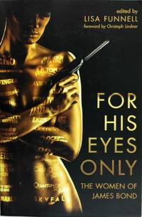 image of For His Eyes Only: The Women of James Bond