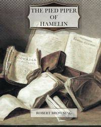 The Pied Piper of Hamelin by Robert Browning - Paperback - 2013-08-04 - from Books Express and Biblio.com