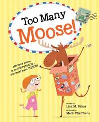 Too Many Moose! by Lisa M. Bakos - Hardcover - 2016 - from ThriftBooks (SKU: G1492609358I3N10)