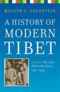 image of A History of Modern Tibet, volume 2: The Calm before the Storm: 1951-1955