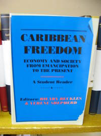 Caribbean Freedom: Economy and Society from Emancipation to the Present