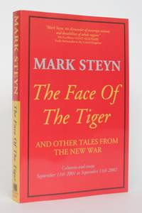 image of The Face of the Tiger And Other Tales from the New War: Columns and Essays from September 11th 2001 to September 11th 2002